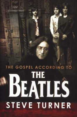 The Gospel According To The Beatles • By Steve Tuner