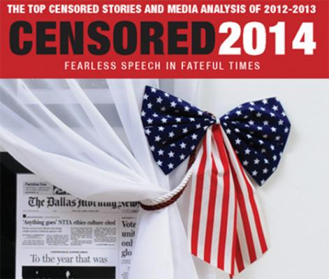The Top 10 Most Censored Stories • 2013