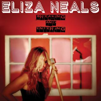 Breaking & Entering • Eliza Neals